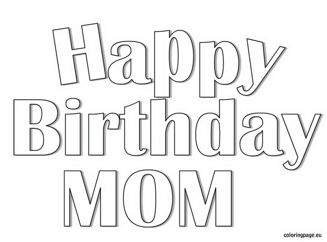 Happy Birthday Coloring Pages Collection Of Happy Birthday Mom Printable Coloring Pages Printable