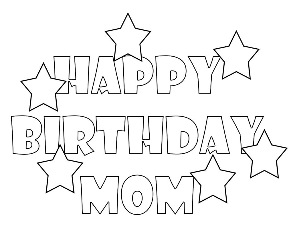 Happy Birthday Mommy Coloring Pages To Print Free