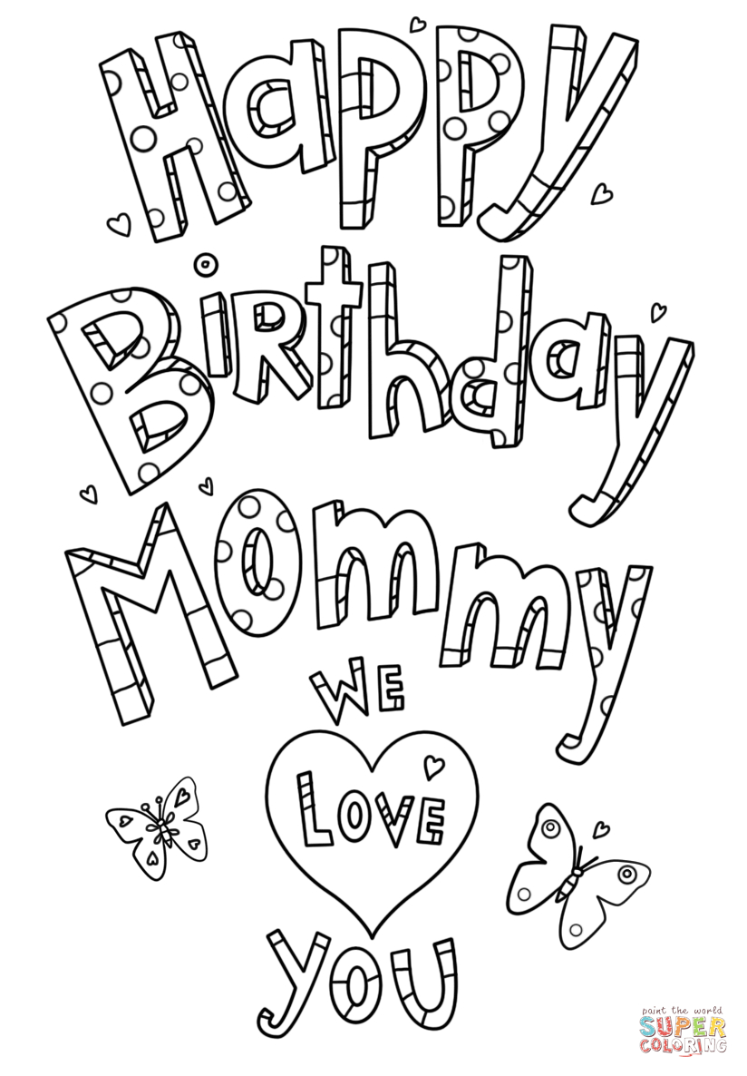Happy Birthday Mommy Doodle Coloring Page Printable Of Free Printable Happy Birthday Mom Cards Birthday Coloring Pages for Printable