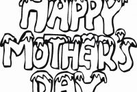 Mothers Day Coloring Pages Kids - Happy Mothers Day Coloring Pages S 25 Mothers Day Coloring Collection
