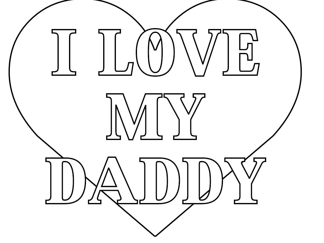 I Love My Daddy Coloring Pages  to Print 7p - To print for your project